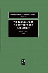 The Economics of the Internet and E-commerce by Michael R. Baye