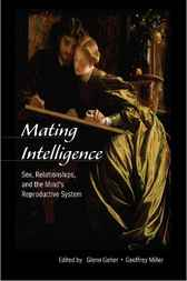 Mating Intelligence by Glenn Geher