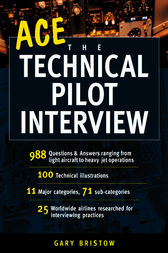 Ace the Technical Pilot Interview by Gary Bristow