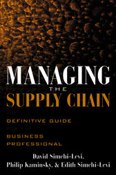 Managing the Supply Chain by David Simchi-Levi