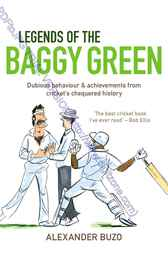 Legends of the Baggy Green by ALexander Buzo
