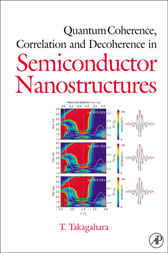 Quantum Coherence Correlation and Decoherence in Semiconductor Nanostructures by Toshihide Takagahara