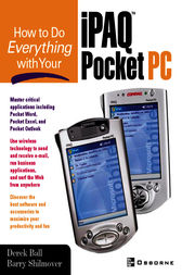 How to Do Everything With Your iPAQ(R) Pocket PC by Derek Ball
