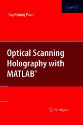 Optical Scanning Holography with MATLAB® by Ting-Chung Poon