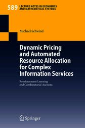Dynamic Pricing and Automated Resource Allocation for Complex Information Services by Michael Schwind