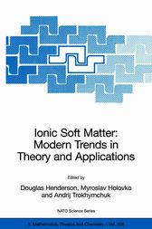 Ionic Soft Matter: Modern Trends in Theory and Applications by Douglas Henderson
