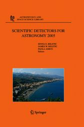 Scientific Detectors for Astronomy 2005 by Jenna E. Beletic