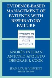 Evidence-Based Management of Patients with Respiratory Failure by Andres Esteban