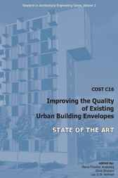 COST C16 Improving the Quality of Existing Urban Building Envelopes - State of the Art by M.T. Andeweg