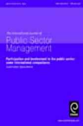 Participation and involvement in the public sector - some international comparisons by Joyce Liddle