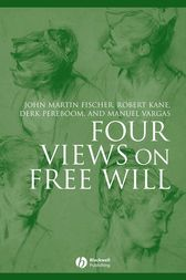Four Views on Free Will by John Martin Fischer