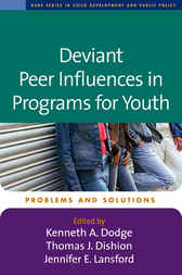 Deviant Peer Influences in Programs for Youth by Kenneth A. Dodge