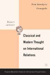 Classical and Modern Thought on International Relations by Robert Jackson
