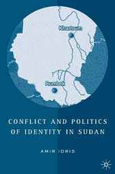 Conflict and Politics of Identity in Sudan by Amir Idris