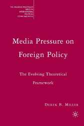 Media Pressure on Foreign Policy by Derek B. Miller