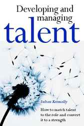 Developing and Managing Talent by Sultan Kermally