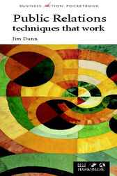 Public Relations Techniques That Work by Jim Dunn