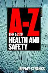 The A-Z of Health and Safety by Jeremy Stranks