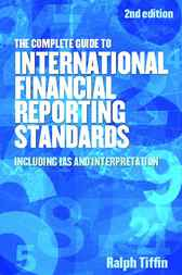 The Complete Guide to International Financial Reporting Standards by Ralph Tiffin
