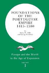 Foundations of the Portuguese Empire, 1415-1580 by Bailey W. Diffie
