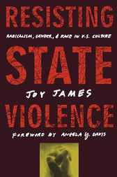 Resisting State Violence by Joy James