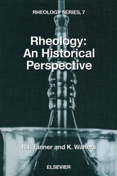 Rheology: An Historical Perspective by R. I. Tanner