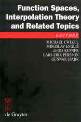 Function Spaces, Interpolation Theory and Related Topics by Michael Cwikel
