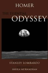 The Essential Odyssey by Homer;  Stanley Lombardo;  Sheila Murnaghan