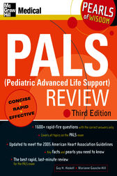 PALS (Pediatric Advanced Life Support) Review: Pearls of Wisdom, Third Edition by Guy H. Haskell