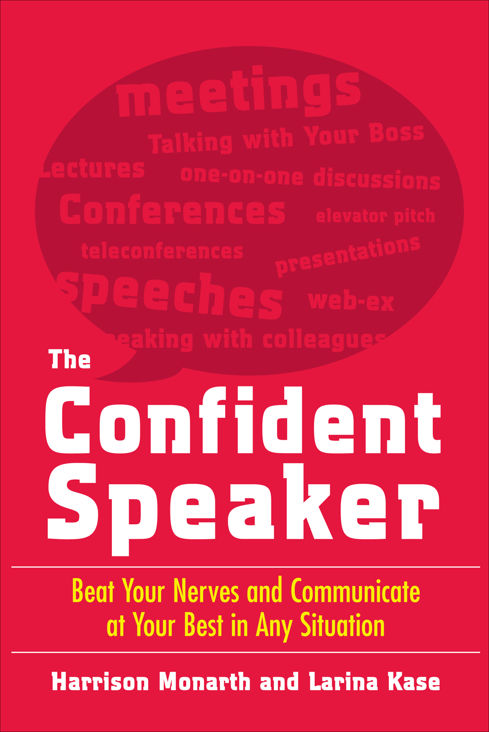 Download Ebook The Confident Speaker: Beat Your Nerves and Communicate at Your Best in Any Situation by Harrison Monarth Pdf