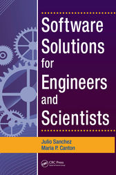 Software Solutions for Engineers and Scientists by Julio Sanchez
