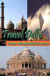 Travel Delhi, India by MobileReference