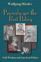 Proverbs Are The Best Policy by Wolfgang Mieder