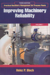 Improving Machinery Reliability by Heinz P. Bloch