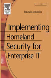 Implementing Homeland Security for Enterprise IT by Michael Erbschloe