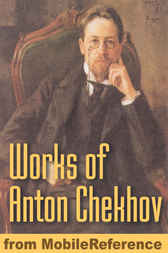 Works of Anton Pavlovich Chekhov by MobileReference