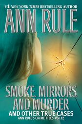 Smoke, Mirrors, and Murder by Ann Rule