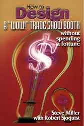 How to Design a 'Wow' Trade Show Booth - Without Spending a Fortune by Steve Miller