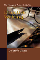 The Managers Pocket Guide to Effective Writing by Steve Gladis
