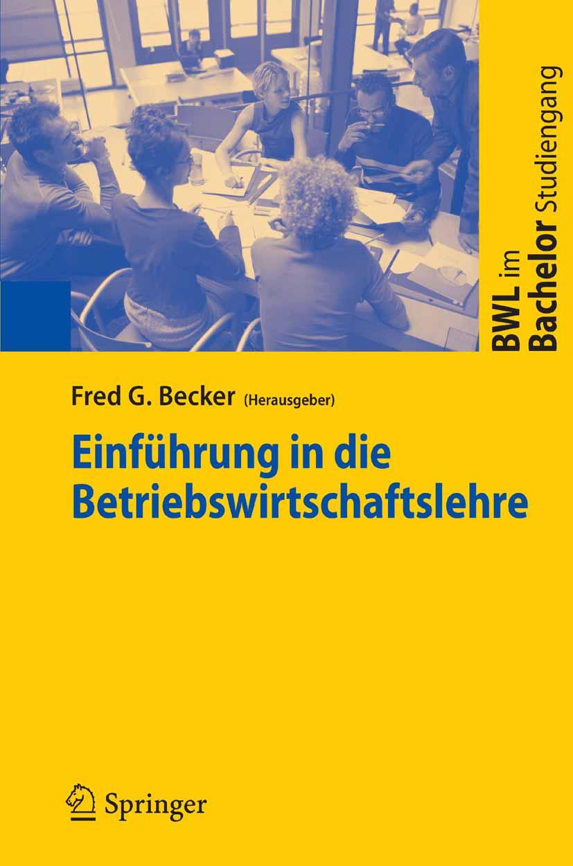 Download Ebook Einführung in die Betriebswirtschaftslehre by Fred G. Becker Pdf