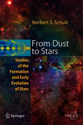 From Dust To Stars by Norbert S. Schulz