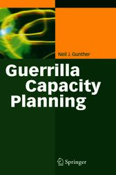 Guerrilla Capacity Planning by Neil J. Gunther