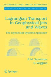 Lagrangian Transport in Geophysical Jets and Waves by Roger M. Samelson
