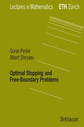 Optimal Stopping and Free-Boundary Problems by Goran Peskir