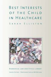The Best Interests of the Child in Healthcare by Sarah Elliston