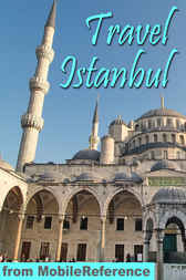 Travel Istanbul, Turkey: Illustrated City Guide, Phrasebook, and Maps