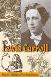Works of Lewis Carroll by MobileReference