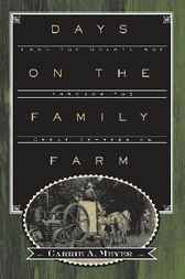Days on the Family Farm by Carrie A. Meyer
