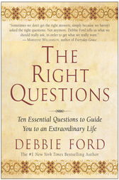 The Right Questions by Debbie Ford