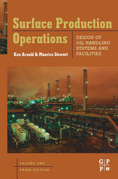 Surface Production Operations, Volume 1 by Maurice Stewart